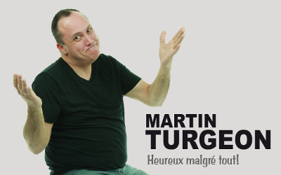 Spectacle d'humour au profit de la Maison de la famille Joli-Coeur: Martin Turgeon en spectacle à Contrecoeur !
